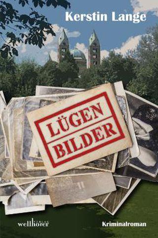 Kerstin Langes dritter Speyerkrimi Lügenbilder